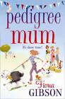 Pedigree Mum by Fiona Gibson (Paperback, 2013)