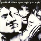 Grand Funk Railroad - Good Singin', Good Playin' (2003)