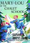 Mary-Lou of the Chalet School by Elinor M. Brent-Dyer (Paperback, 2012)