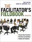 The Facilitator's Fieldbook by Tom Justice, David W. Jamieson (Paperback, 2012)