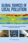 Global Sources of Local Pollution: An Assessment of Long-Range Transport of Key Air Pollutants to and from the United States by Division on Earth and Life Studies, National Research Council, Board on Atmospheric Sciences & Climate, Committee on the Significance of International Transport of Air Pollutants (Paperback, 2010)