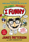 I, Funny by James Patterson (Paperback, 2012)