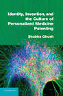 Identity, Invention, and the Culture of Personalized Medicine Patenting by Shubha Ghosh (Hardback, 2012)