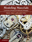 Modeling Materials: Continuum, Atomistic and Multiscale Techniques by Ronald E. Miller, Ellad B. Tadmor (Hardback, 2011)