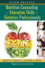 Nutrition Counseling and Education Skills for Dietetics Professionals by Judith A. Beto, Betsy B. Holli (Paperback, 2013)