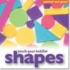 Teach-Your-Toddler Shapes by Chez Picthall (Board book, 2012)