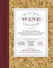 The Ultimate Wine Companion: The Complete Guide to Understanding Wine by the World's Foremost Wine Authorities by Sterling Publishing Co Inc (Paperback, 2012)
