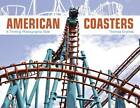 American Coasters: A Thrilling Photographic Ride by Thomas Crymes (Hardback, 2012)