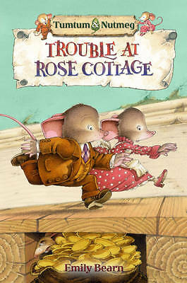Bearn, Emily, Tumtum and Nutmeg: Trouble at Rose Cottage, Very Good Book