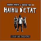 Haiku D'etat - Coup de Theatre (Parental Advisory, 2004)