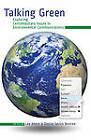 Talking Green: Exploring Contemporary Issues in Environmental Communications by Peter Lang Publishing Inc (Hardback, 2012)