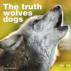 The Truth About Wolves and Dogs: Dispelling the Myths of Dog Training by Toni Shelbourne (Paperback, 2012)