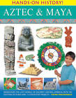 Hands-on History! Aztec & Maya: Rediscover the Lost World of Ancient Central America, with 450 Exciting Pictures and 15 Step-by-step Projects by Fiona MacDonald (Hardback, 2013)