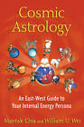 Cosmic Astrology: An East-West Guide to Your Internal Energy Persona by Mantak Chia, William U. Wei (Paperback, 2012)