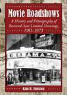 Movie Roadshows: A History and Filmography of Reserved-Seat Limited Showings, 1911-1973 by Kim R. Holston (Paperback, 2013)
