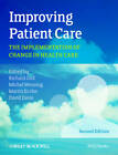 Improving Patient Care: The Implementation of Change in Health Care by John Wiley and Sons Ltd (Paperback, 2013)