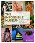 The Impossible Museum: The Best Art You'll Never See by Celine Delavaux (Hardback, 2012)