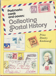 Collecting Postal History, by Prince Dimitry Kandaouroff. Used. Hardcover.