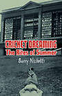 Cricket Dreaming: The Rites of Summer by Barry Nicholls (Paperback, 2009)