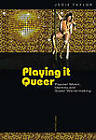 Playing it Queer: Popular Music, Identity and Queer World-Making by Jodie Taylor (Paperback, 2012)