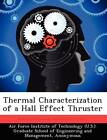 Thermal Characterization of a Hall Effect Thruster by Alex M Bohnert (Paperback / softback, 2012)