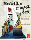 Mobile Digital Art: Using the iPad and iPhone as Creative Tools by David Scott Leibowitz (Paperback, 2013)