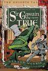 The Adventures of Sir Gawain the True by Gerald Morris (Paperback, 2013)