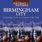 When Football Was Football: Birmingham City by Ralph Ellis (Hardback, 2013)