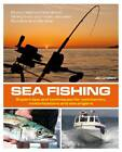 Sea Fishing: Expert Tips and Techniques for Yachtsmen, Motorboaters and Sea Anglers by Jim Whippy (Paperback, 2013)