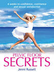 Pelvic Floor Secrets by Jenni Russell (Paperback, 2013)