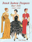 French Fashion Designers Paper Dolls: 1900-1950 by Tom Tierney (Paperback, 2002)