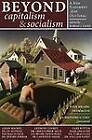 Beyond Capitalism & Socialism: A New Statement of an Old Ideal by IHS Press (Hardback, 2008)