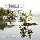 Kingdom of Heavens' Preview for Tomorrow by Peter Zimberg (Paperback, 2012)