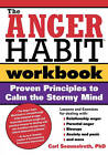 The Anger Habit Workbook: Proven Principles to Calm the Stormy Mind by Carl Semmelroth (Paperback / softback, 2004)