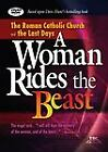 A Woman Rides the Beast : The Roman Catholic Church and the Last Days by Dave Hunt (2007, DVD-ROM)