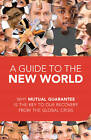 A Guide to the New World: Why Mutual Guarantee is the Key to Our Recovery from the Global Crisis by Michael Rav Laitman, Anatoly Ulianov (Paperback, 2012)