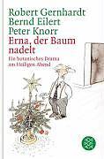 Erna, der Baum nadelt von Peter Knorr, Robert Gernhardt und Bernd Eilert (2003,