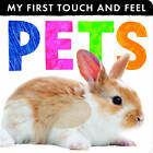 My First Touch and Feel Pets by Little Tiger Press (Novelty book, 2013)