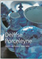 Delffse porceleyne : Dutch delftware, 1620-1850.