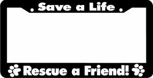 image is loading save a life rescue a friend paw print - Dog License Plate Frames