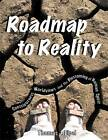 Roadmap to Reality: Consciousness, Worldviews, and the Blossoming of Human Spirit by Thomas J. Elpel (Paperback, 2008)