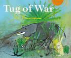 Tug of War by John Burningham (Hardback, 2012)