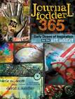 Journal Fodder 365: Daily Doses of Inspiration for the Art Addict by Eric M. Scott, David R. Modler (Paperback, 2012)