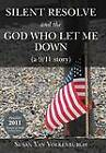 Silent Resolve and the God Who Let Me Down: (A 9/11 Story) by Susan Van Volkenburgh (Hardback, 2012)