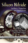 Silicon Nitride: Synthesis, Properties & Applications by Nova Science Publishers Inc (Hardback, 2012)