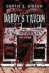Daddys-Tavern-by-Curtis-Gibson-2007-Paperback-Curtis-Gibson-2007