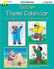Toddler Theme Calendar : Weekly Activity Ideas for Exploring the Seasons with Toddlers by Totline Staff and Elizabeth McKinnon (2001, Paperback)