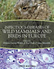 Infectious Diseases of Wild Mammals and Birds in Europe by John Wiley and Sons Ltd (Hardback, 2012)