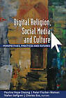 Digital Religion, Social Media, and Culture: Perspectives, Practices, and Futures by Peter Lang Publishing Inc (Hardback, 2012)