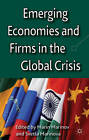 Emerging Economies and Firms in the Global Crisis by Marin Marinov, Svetla Marinova (Hardback, 2012)